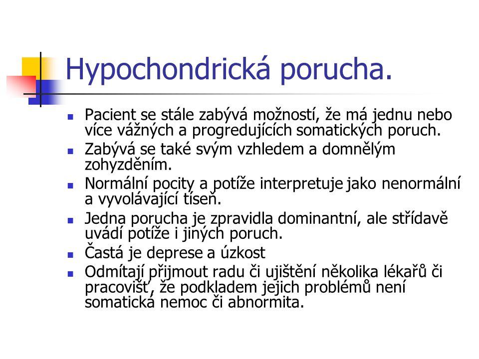 Hypochondrická porucha.