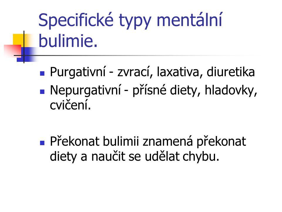 Specifické typy mentální bulimie.