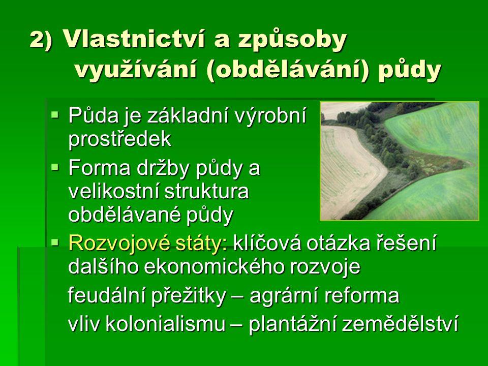 2) Vlastnictví a způsoby využívání (obdělávání) půdy