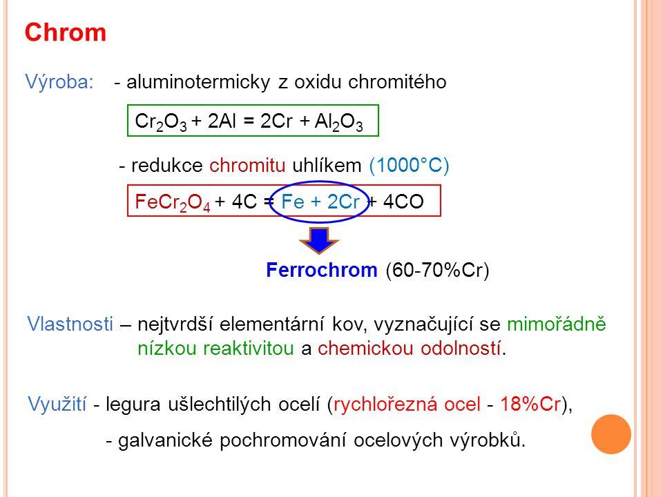 Chrom Výroba: - aluminotermicky z oxidu chromitého