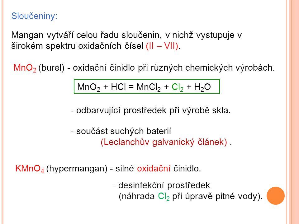 Sloučeniny: Mangan vytváří celou řadu sloučenin, v nichž vystupuje v širokém spektru oxidačních čísel (II – VII).
