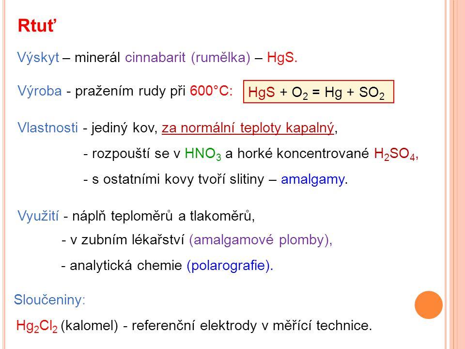 Rtuť Výskyt – minerál cinnabarit (rumělka) – HgS.