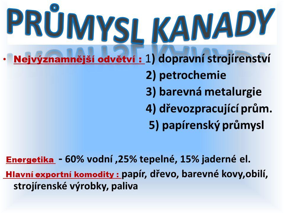 PRŮMYSL KANADY 2) petrochemie 3) barevná metalurgie