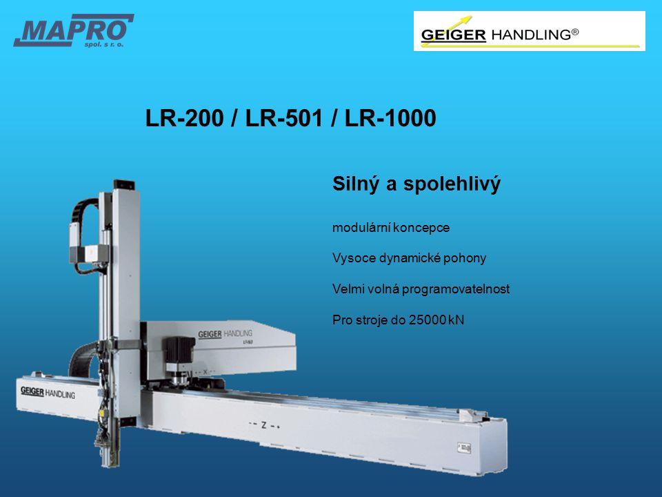 LR-200 / LR-501 / LR-1000 Silný a spolehlivý modulární koncepce Vysoce dynamické pohony Velmi volná programovatelnost Pro stroje do 25000 kN.