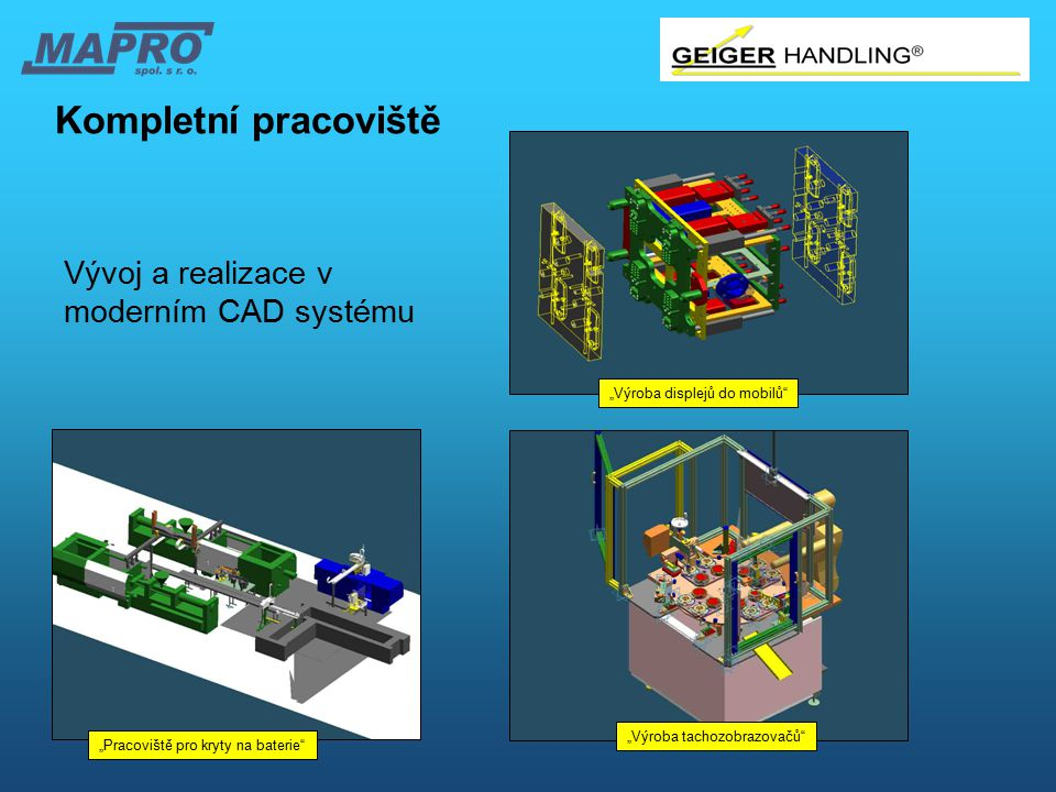 Kompletní pracoviště Vývoj a realizace v moderním CAD systému
