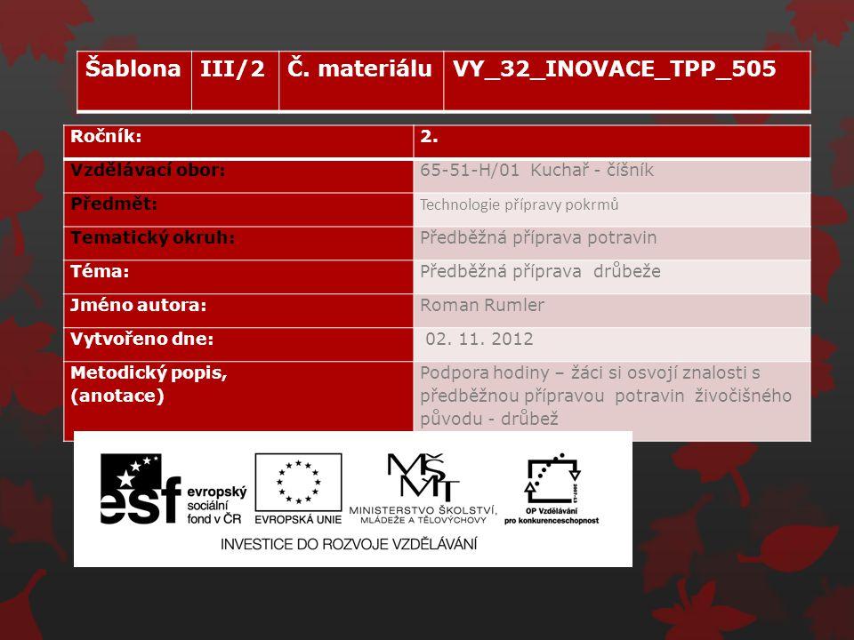 Šablona III/2 Č. materiálu VY_32_INOVACE_TPP_505 Ročník: 2.