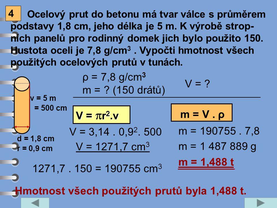Hmotnost všech použitých prutů byla 1,488 t.