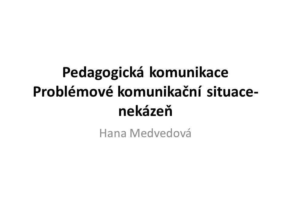 Pedagogická komunikace Problémové komunikační situace-nekázeň