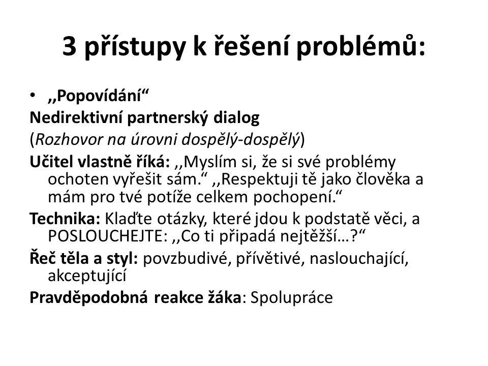 3 přístupy k řešení problémů: