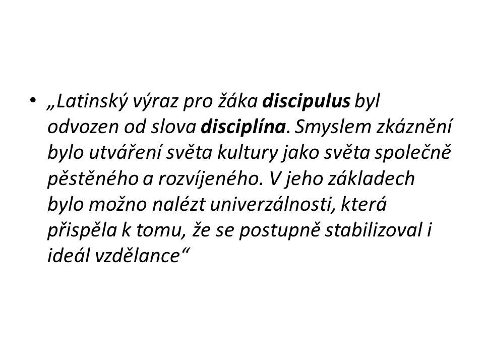 """""""Latinský výraz pro žáka discipulus byl odvozen od slova disciplína"""