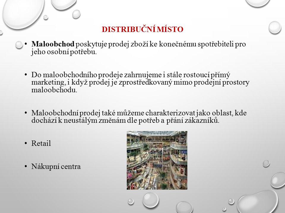 Distribuční místo Maloobchod poskytuje prodej zboží ke konečnému spotřebiteli pro jeho osobní potřebu.