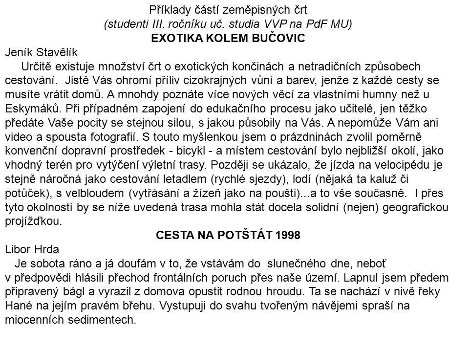 EXOTIKA KOLEM BUČOVIC CESTA NA POTŠTÁT 1998