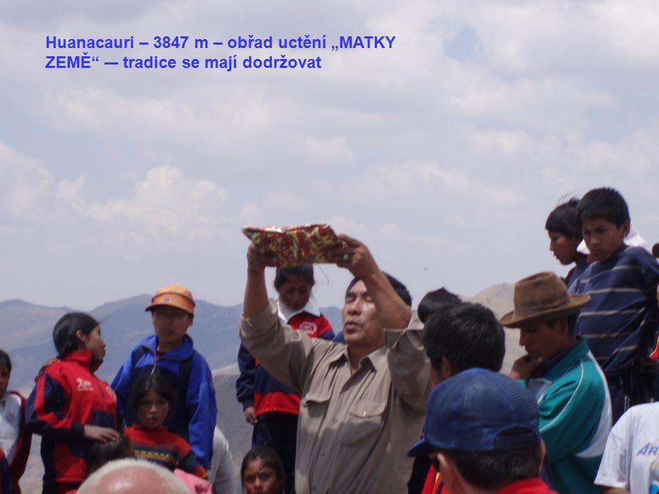 """Huanacauri – 3847 m – obřad uctění """"MATKY ZEMĚ -– tradice se mají dodržovat"""
