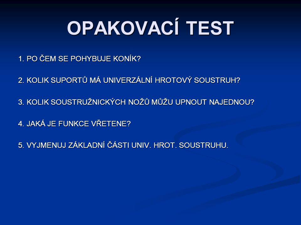 OPAKOVACÍ TEST 1. PO ČEM SE POHYBUJE KONÍK