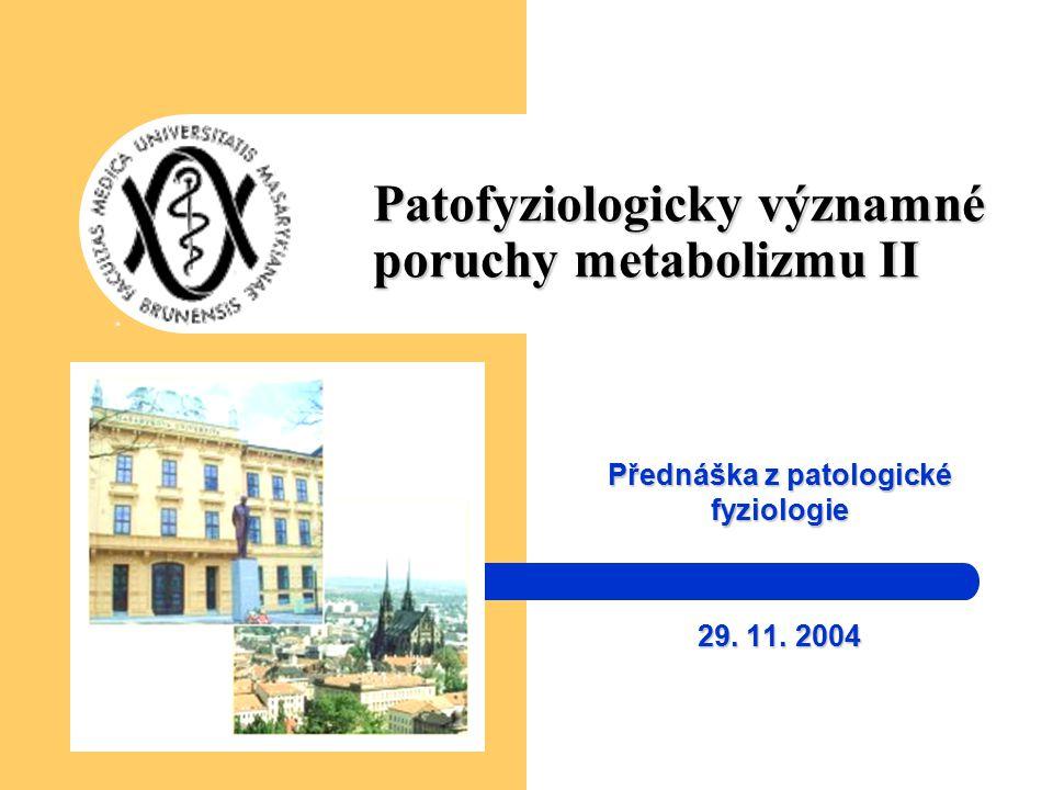 Patofyziologicky významné poruchy metabolizmu II