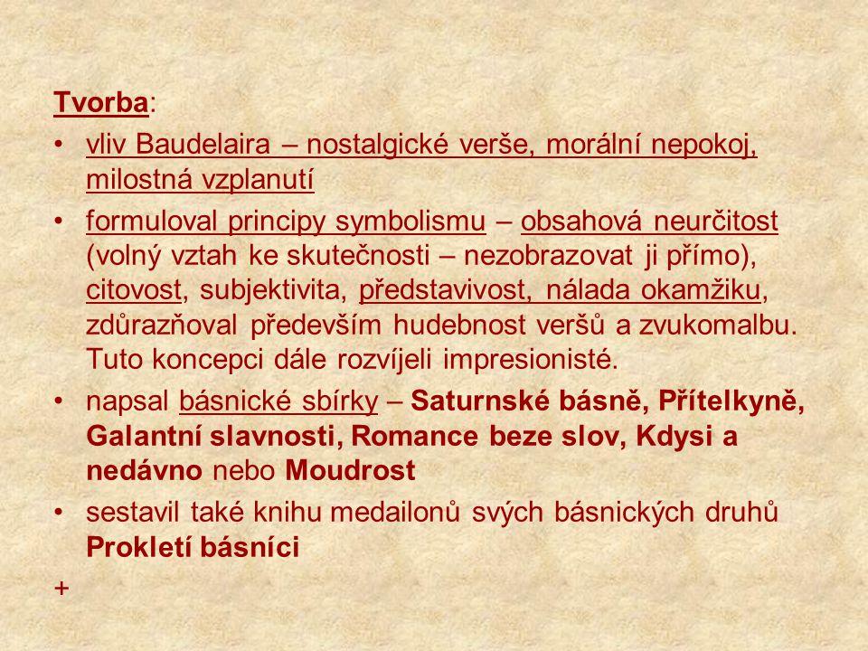 Tvorba: vliv Baudelaira – nostalgické verše, morální nepokoj, milostná vzplanutí.