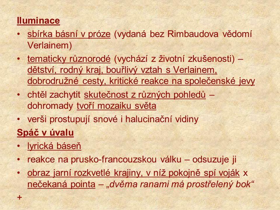 Iluminace sbírka básní v próze (vydaná bez Rimbaudova vědomí Verlainem)