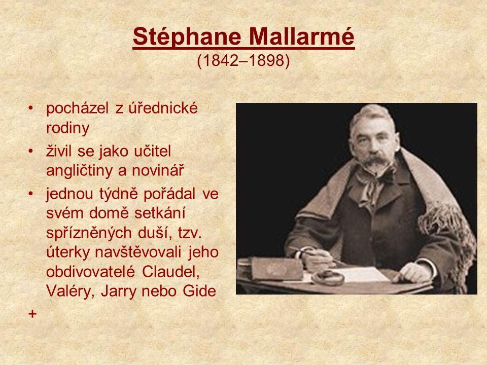 Stéphane Mallarmé (1842–1898) pocházel z úřednické rodiny