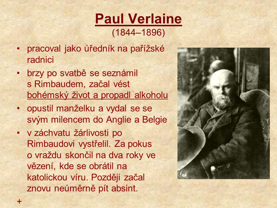 Paul Verlaine (1844–1896) pracoval jako úředník na pařížské radnici