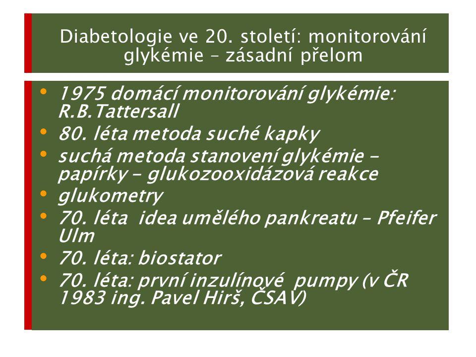 Diabetologie ve 20. století: monitorování glykémie – zásadní přelom