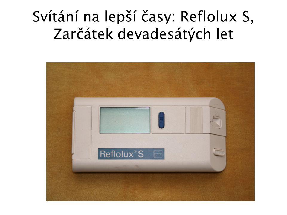Svítání na lepší časy: Reflolux S, Zarčátek devadesátých let