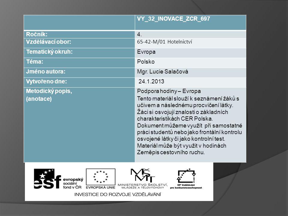 VY_32_INOVACE_ZCR_697 Ročník: 4. Vzdělávací obor: 65-42-M/01 Hotelnictví. Tematický okruh: Evropa.