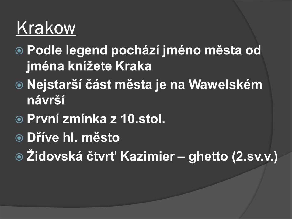 Krakow Podle legend pochází jméno města od jména knížete Kraka