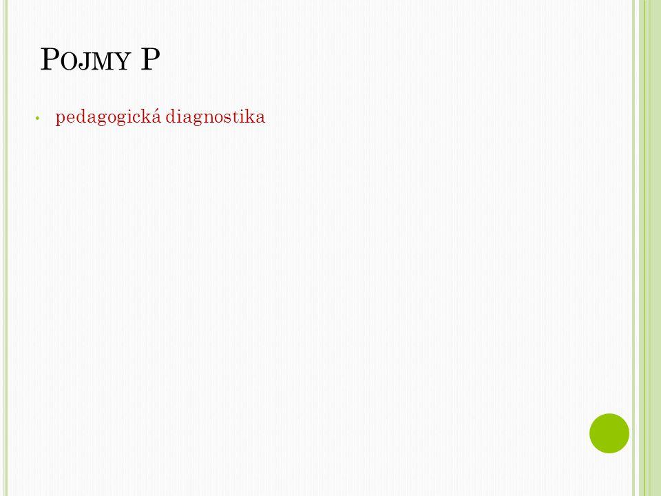 Pojmy P pedagogická diagnostika