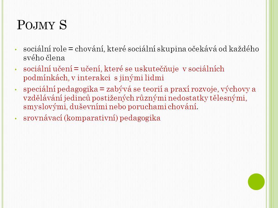 Pojmy S sociální role = chování, které sociální skupina očekává od každého svého člena.