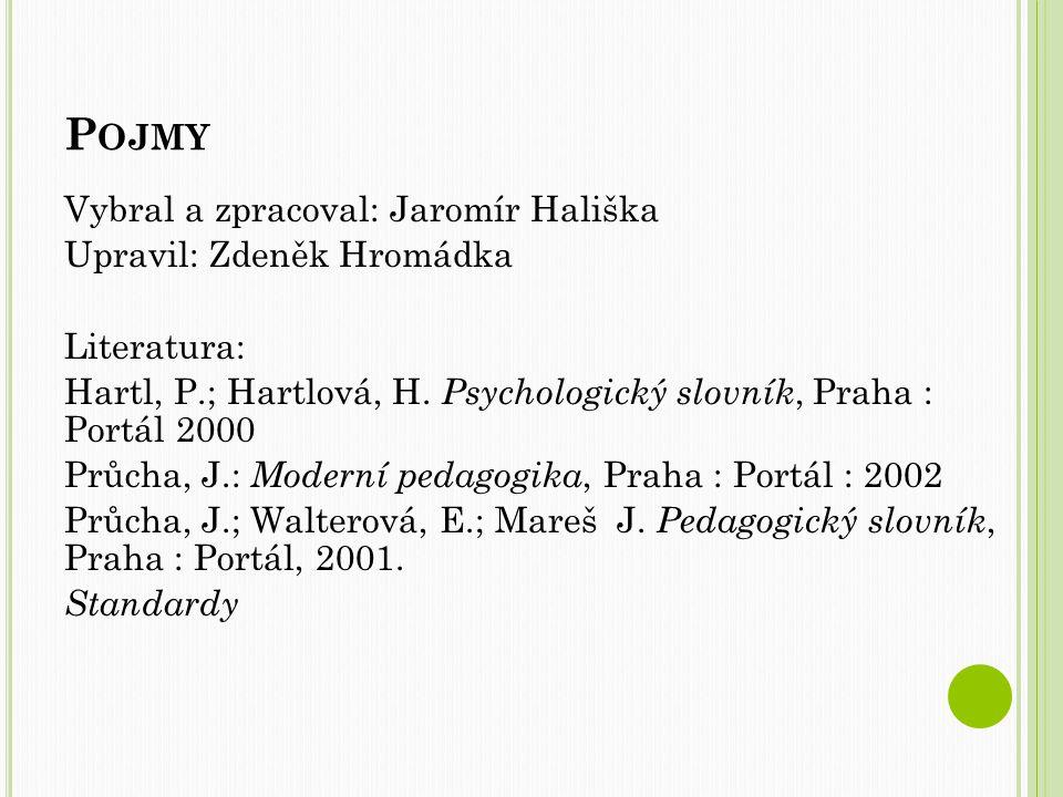 Pojmy Vybral a zpracoval: Jaromír Hališka Upravil: Zdeněk Hromádka