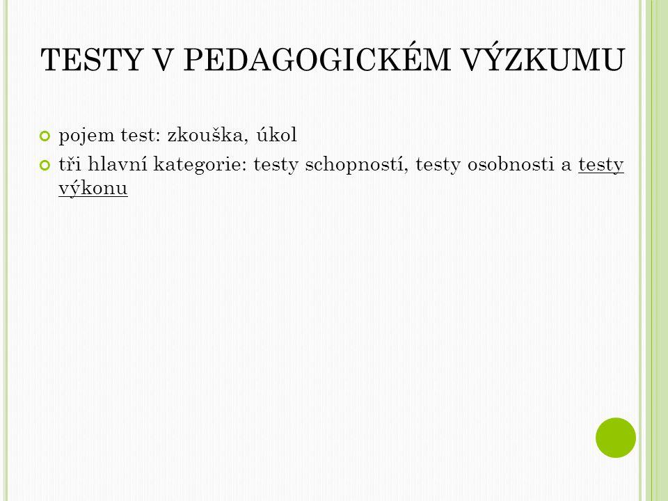 TESTY V PEDAGOGICKÉM VÝZKUMU