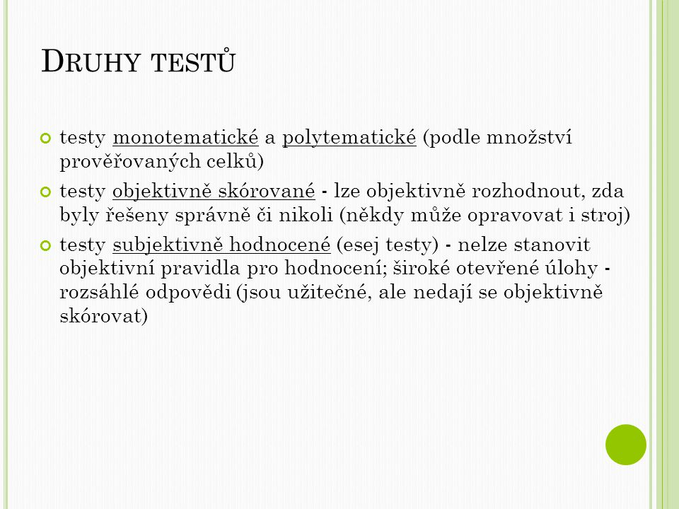 Druhy testů testy monotematické a polytematické (podle množství prověřovaných celků)
