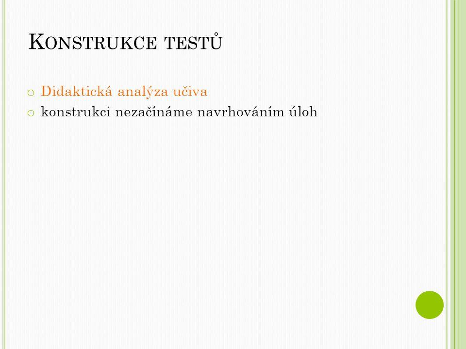 Konstrukce testů Didaktická analýza učiva