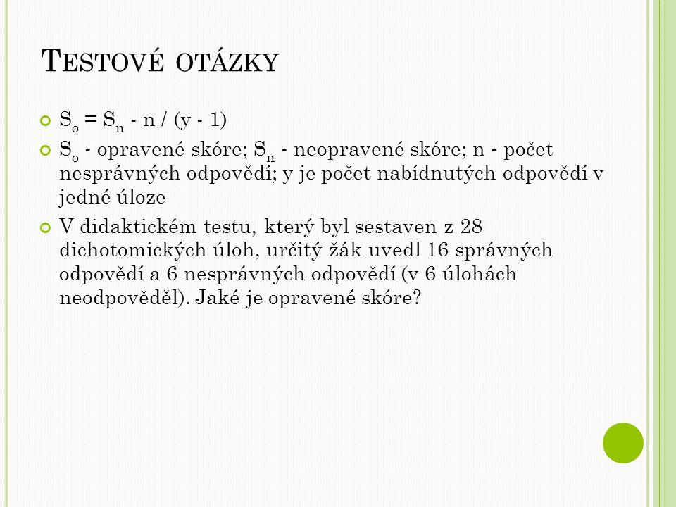 Testové otázky So = Sn - n / (y - 1)