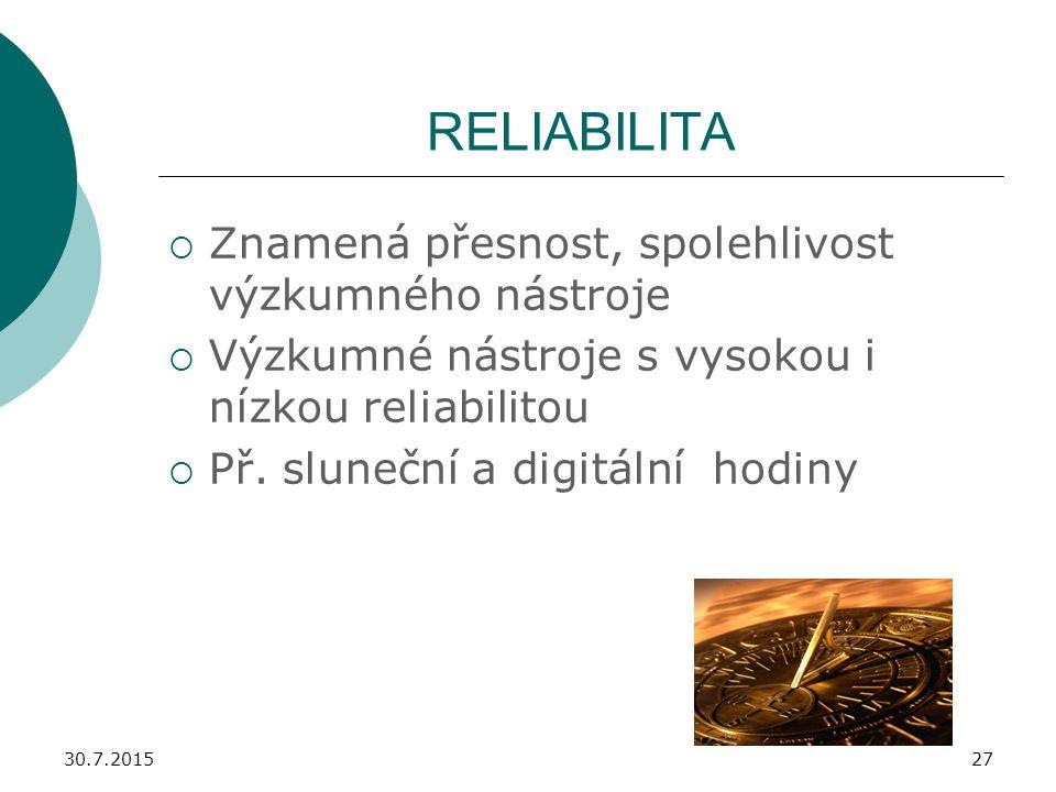 RELIABILITA Znamená přesnost, spolehlivost výzkumného nástroje