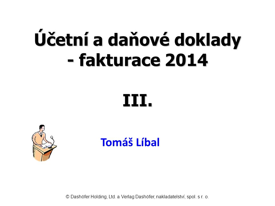 Účetní a daňové doklady - fakturace 2014 III.