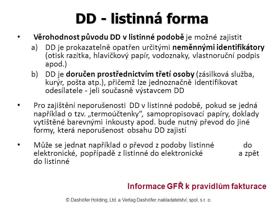 DD - listinná forma Věrohodnost původu DD v listinné podobě je možné zajistit.