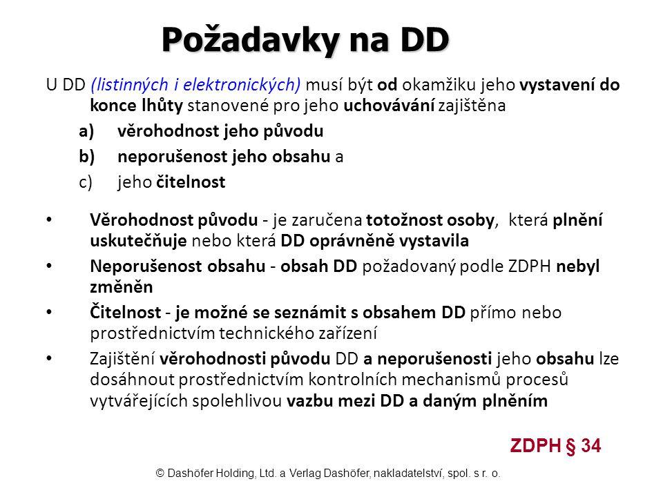 Požadavky na DD U DD (listinných i elektronických) musí být od okamžiku jeho vystavení do konce lhůty stanovené pro jeho uchovávání zajištěna.