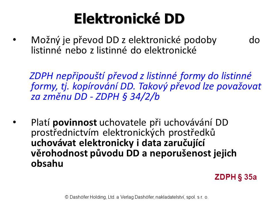 Elektronické DD Možný je převod DD z elektronické podoby do listinné nebo z listinné do elektronické.