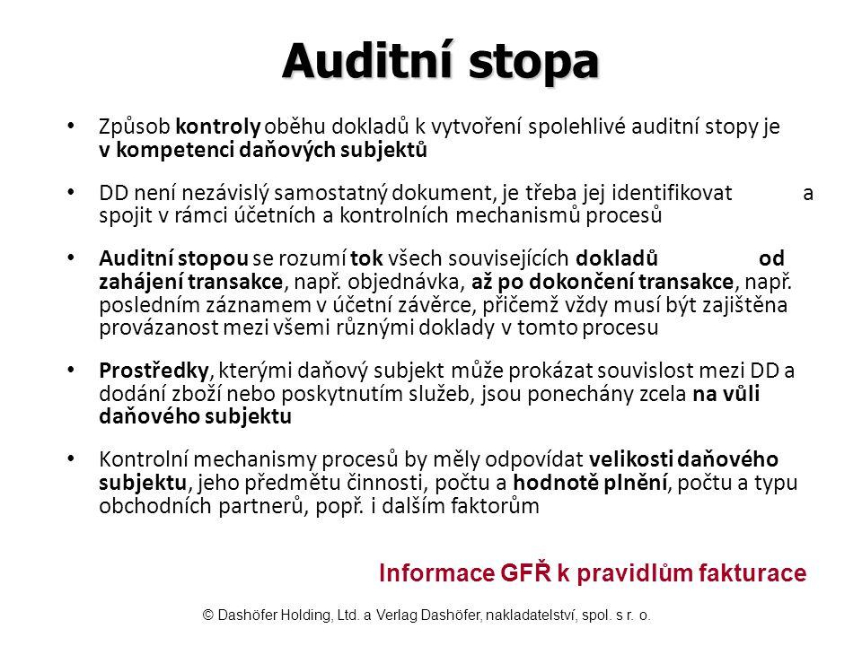 Auditní stopa Způsob kontroly oběhu dokladů k vytvoření spolehlivé auditní stopy je v kompetenci daňových subjektů.