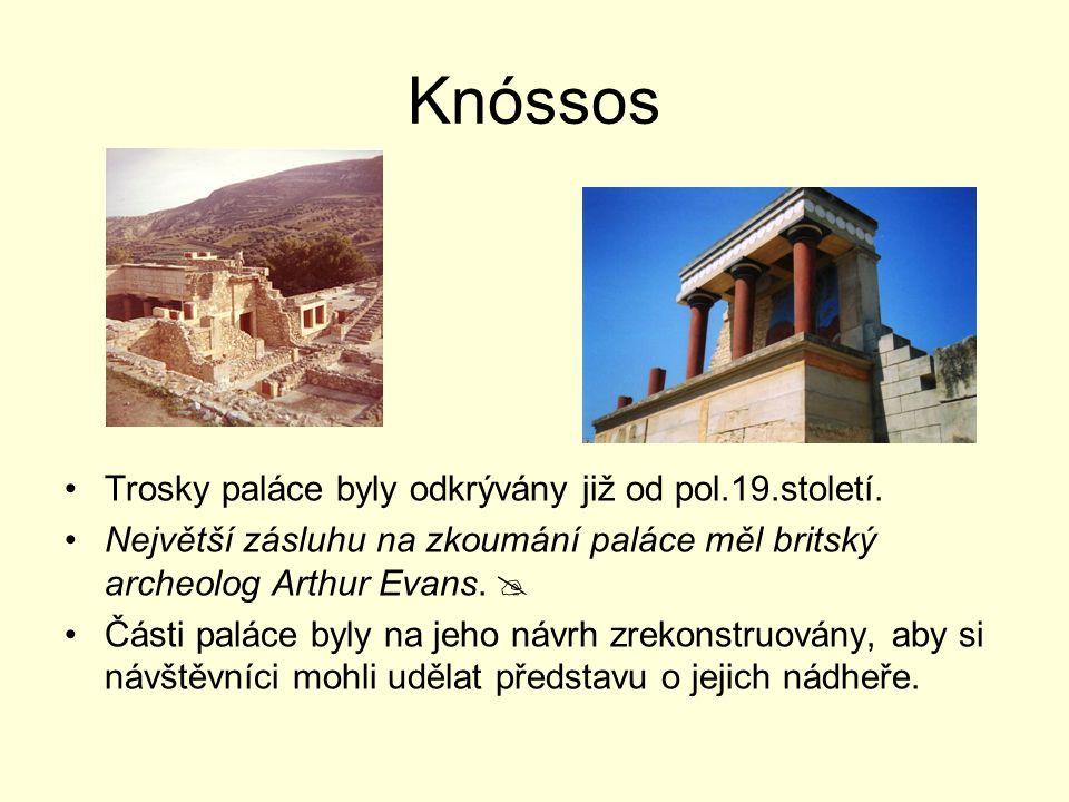 Knóssos Trosky paláce byly odkrývány již od pol.19.století.