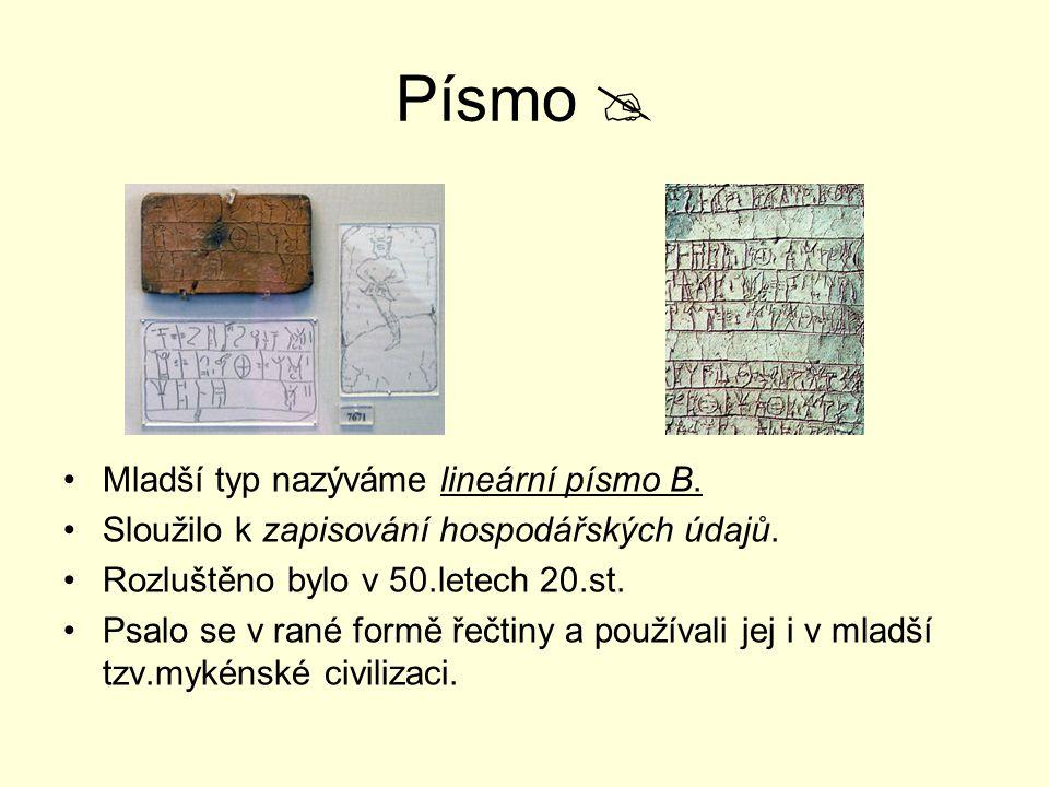 Písmo  Mladší typ nazýváme lineární písmo B.