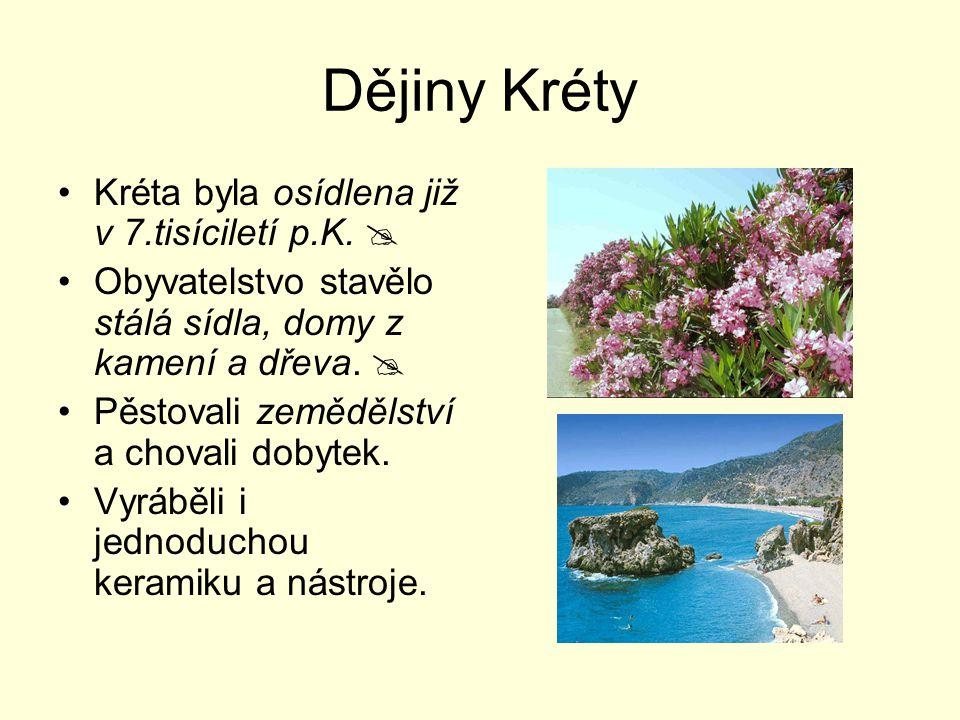 Dějiny Kréty Kréta byla osídlena již v 7.tisíciletí p.K. 