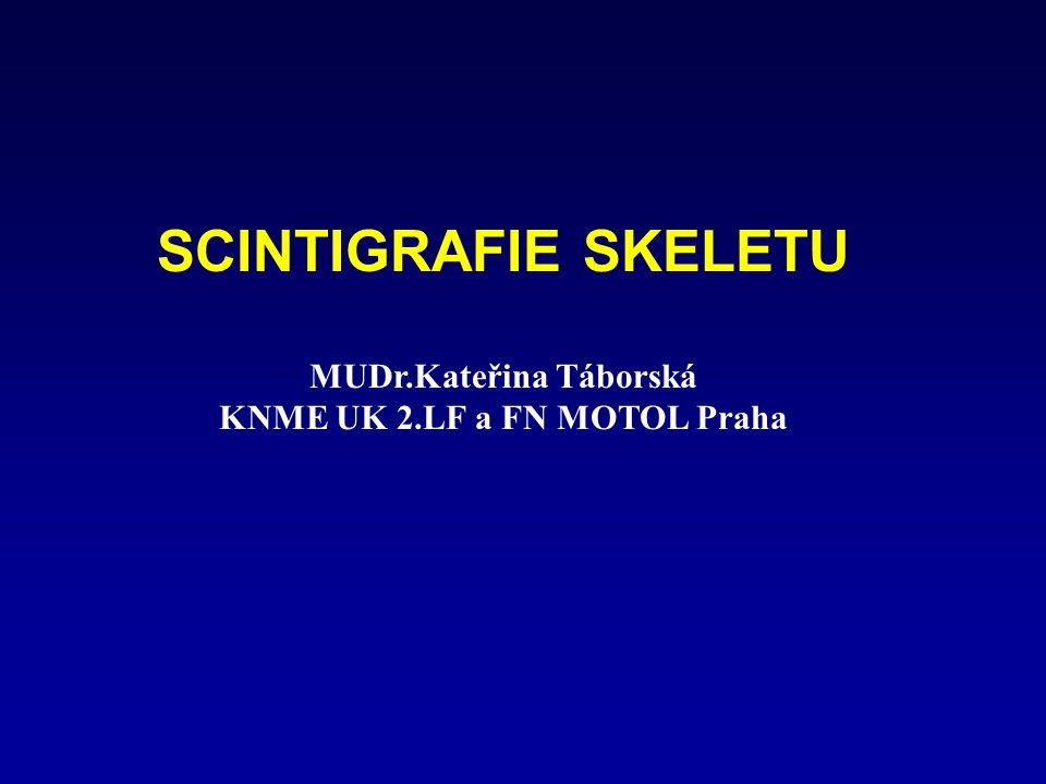 MUDr.Kateřina Táborská KNME UK 2.LF a FN MOTOL Praha