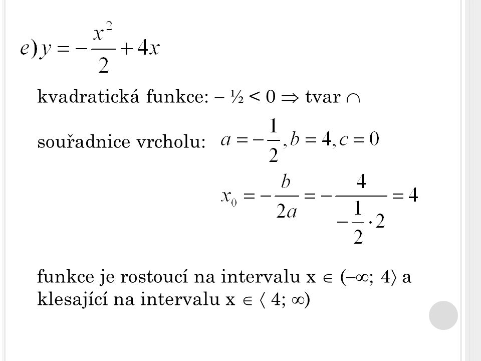 kvadratická funkce:  ½ < 0  tvar 