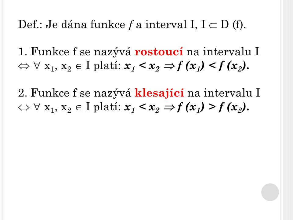 Def.: Je dána funkce f a interval I, I  D (f).