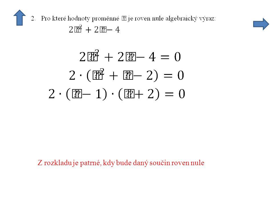 Z rozkladu je patrné, kdy bude daný součin roven nule