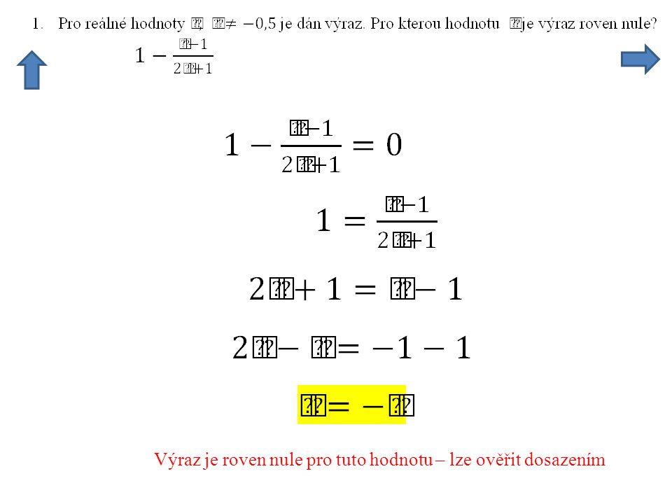 Výraz je roven nule pro tuto hodnotu – lze ověřit dosazením