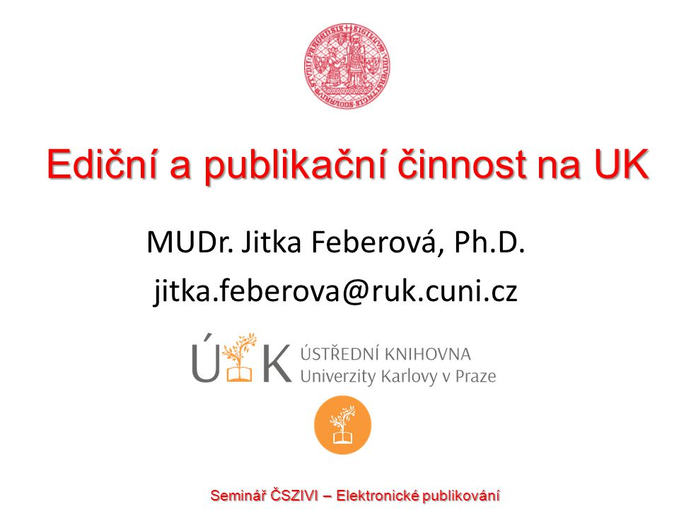 Ediční a publikační činnost na UK