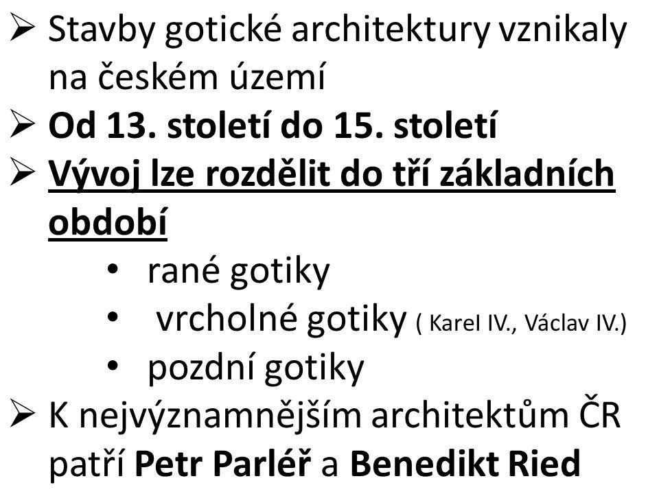 Stavby gotické architektury vznikaly na českém území